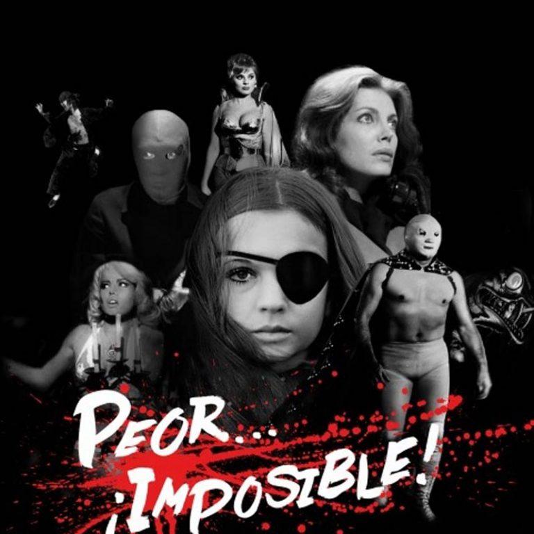 CICLO DE CINE «PEOR… ¡IMPOSIBLE!»