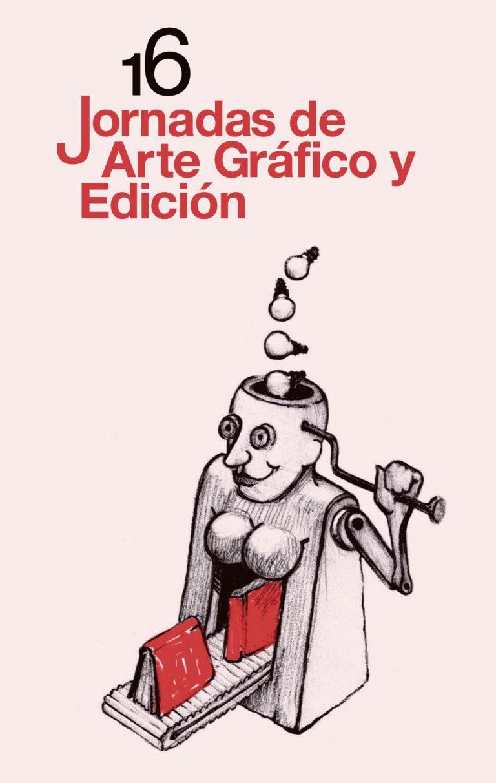 16 JORNADAS DE ARTE GRÁFICO Y EDICIÓN